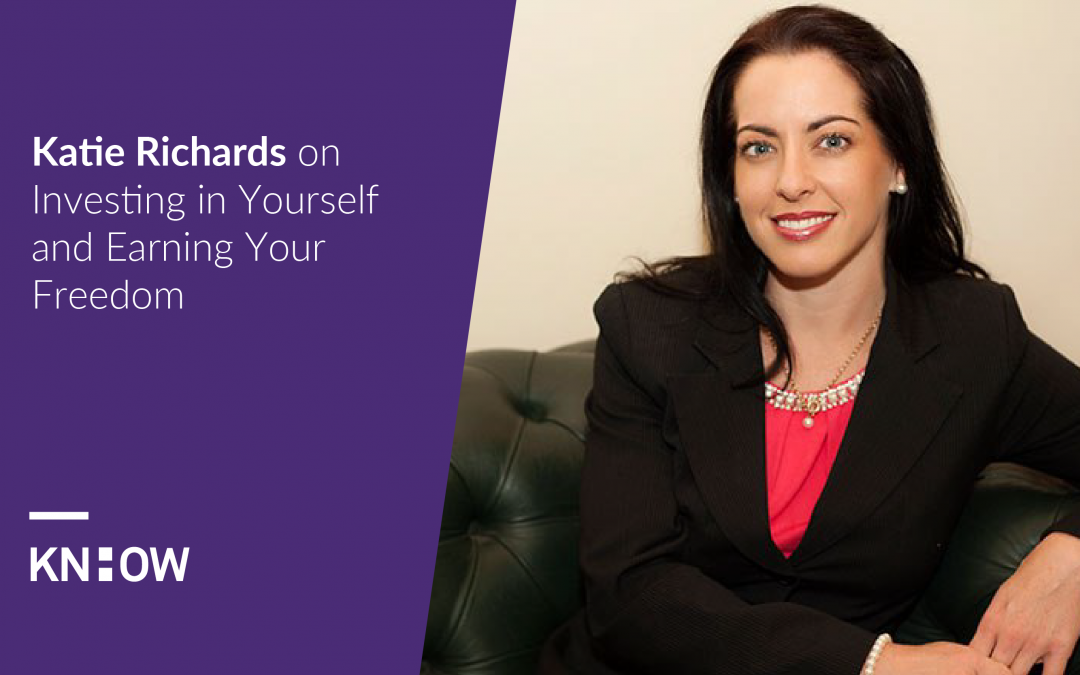 11. Katie Richards on Investing in Yourself and Earning Your Freedom