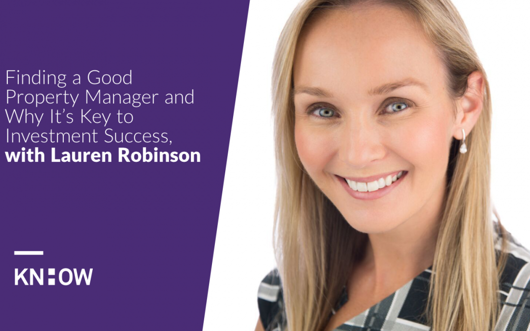 17. Finding a Good Property Manager and Why It's Key to Investment Success, with Lauren Robinson