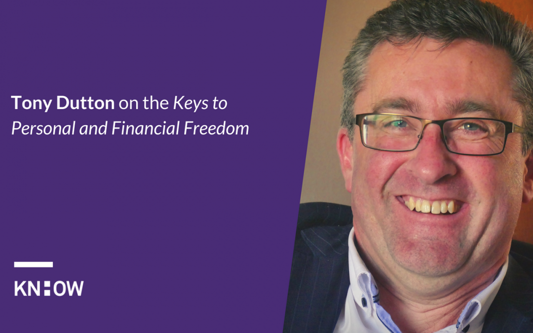 19. Tony Dutton on the Keys to Personal and Financial Freedom