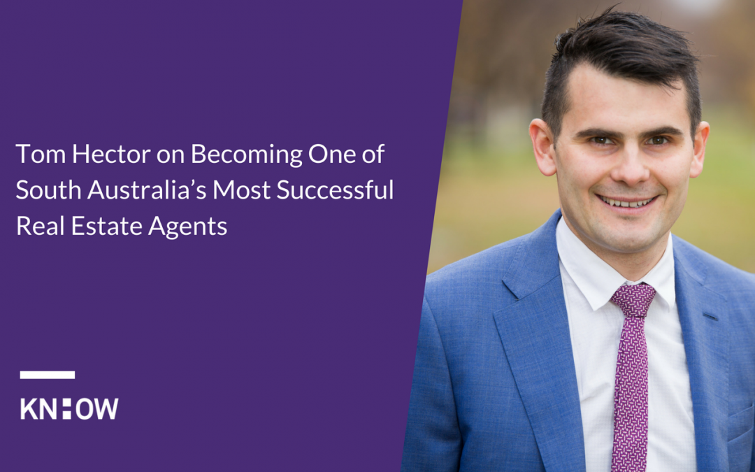 25. Tom Hector on Becoming One of South Australia's Most Successful Real Estate Agents