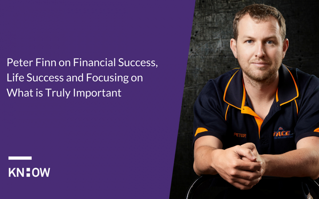 22. Peter Finn on Financial Success, Life Success and Focusing on What is Truly Important