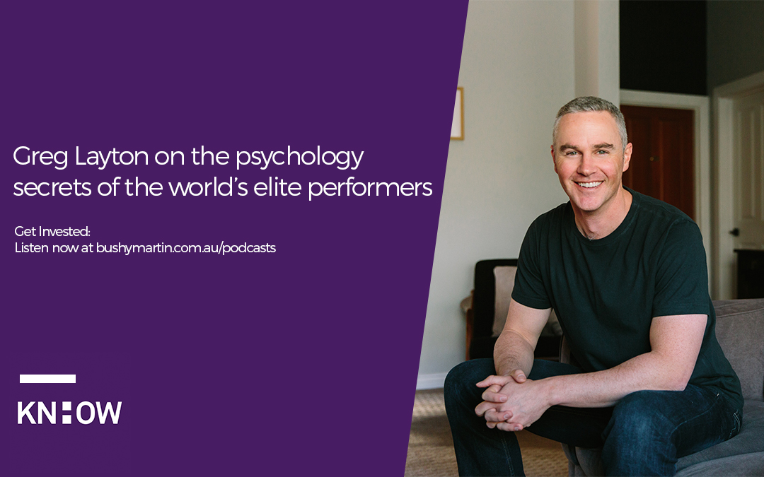 28. Greg Layton on the psychology secrets of the world's elite performers