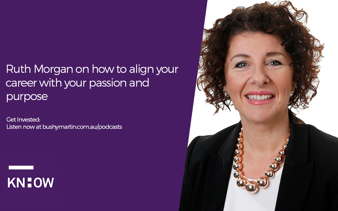 30. Ruth Morgan on how to align your career with your passion and purpose