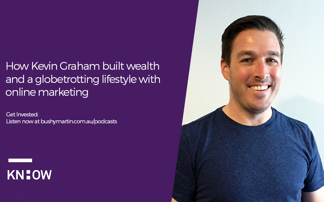 31. How Kevin Graham built wealth and a globetrotting lifestyle with online marketing