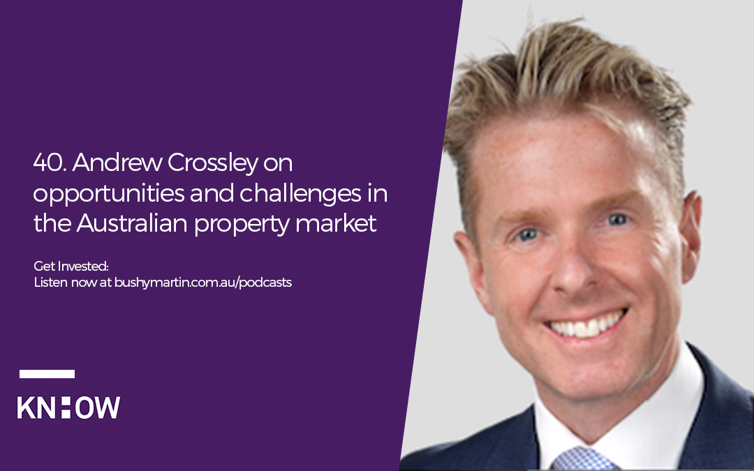 40. Andrew Crossley on opportunities and challenges in the Australian property market