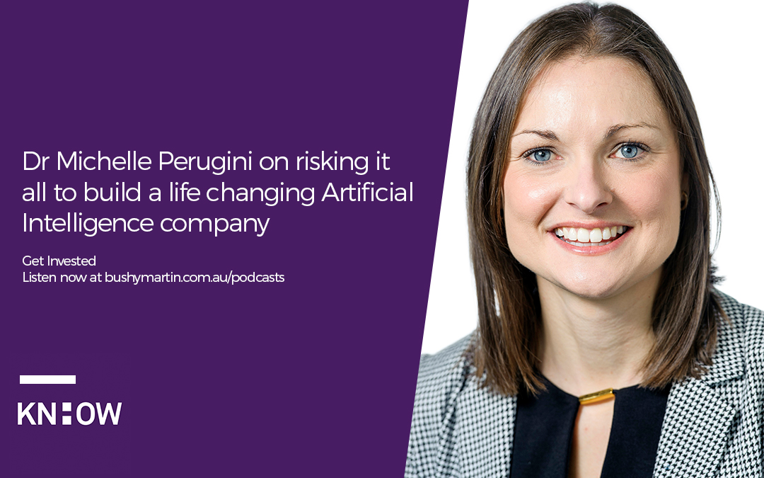 49. Dr Michelle Perugini on risking it all to build a life changing Artificial Intelligence company