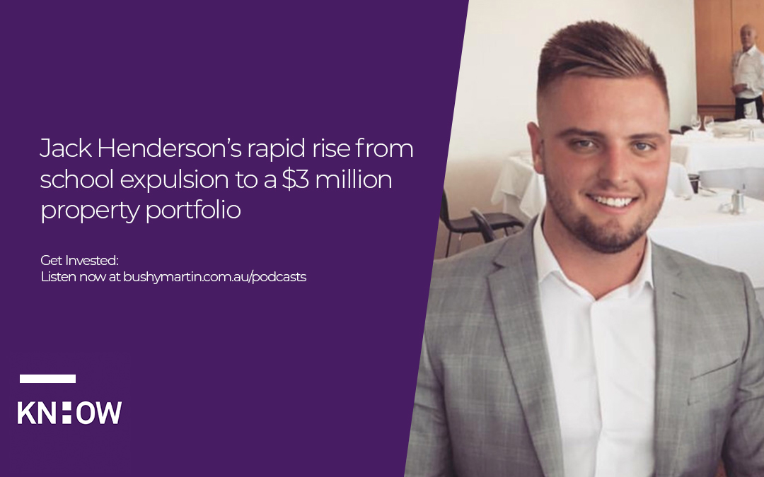 58. Jack Henderson's rapid rise from school expulsion to a $3 million property portfolio