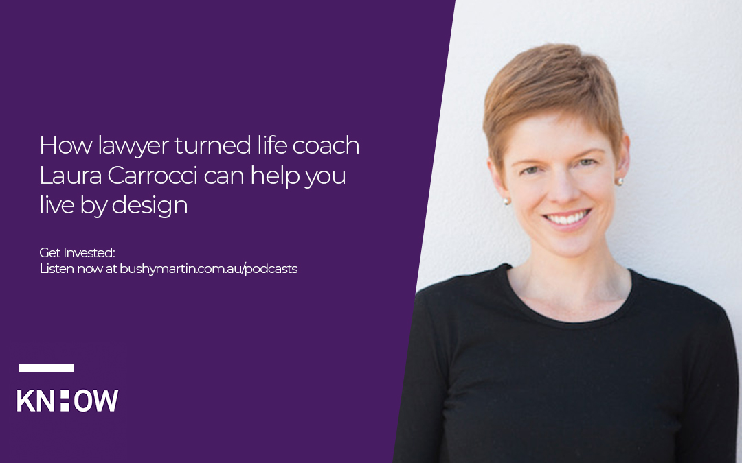 60. How lawyer turned life coach Laura Carrocci can help you live by design