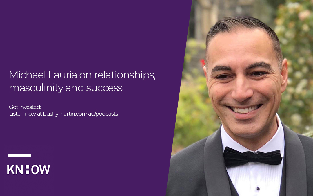 59. Michael Lauria on relationships, masculinity and success