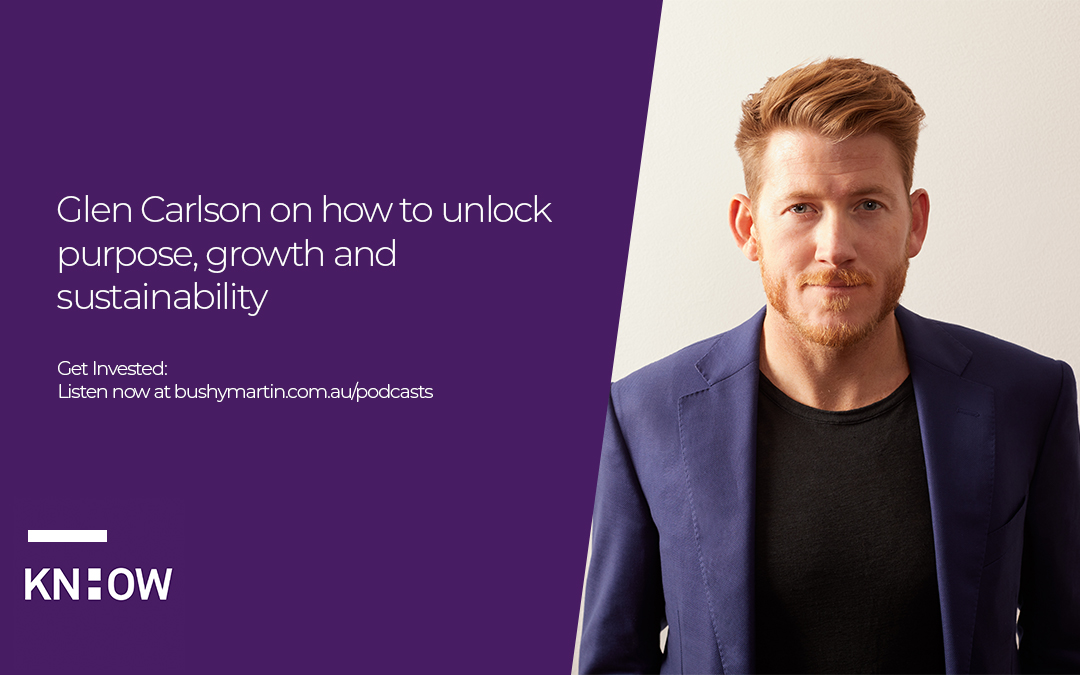 64. Glen Carlson on how to unlock purpose, growth and sustainability
