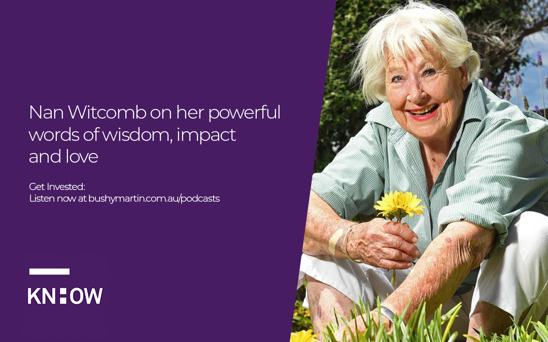 70. Nan Witcomb on her powerful words of wisdom, impact and love