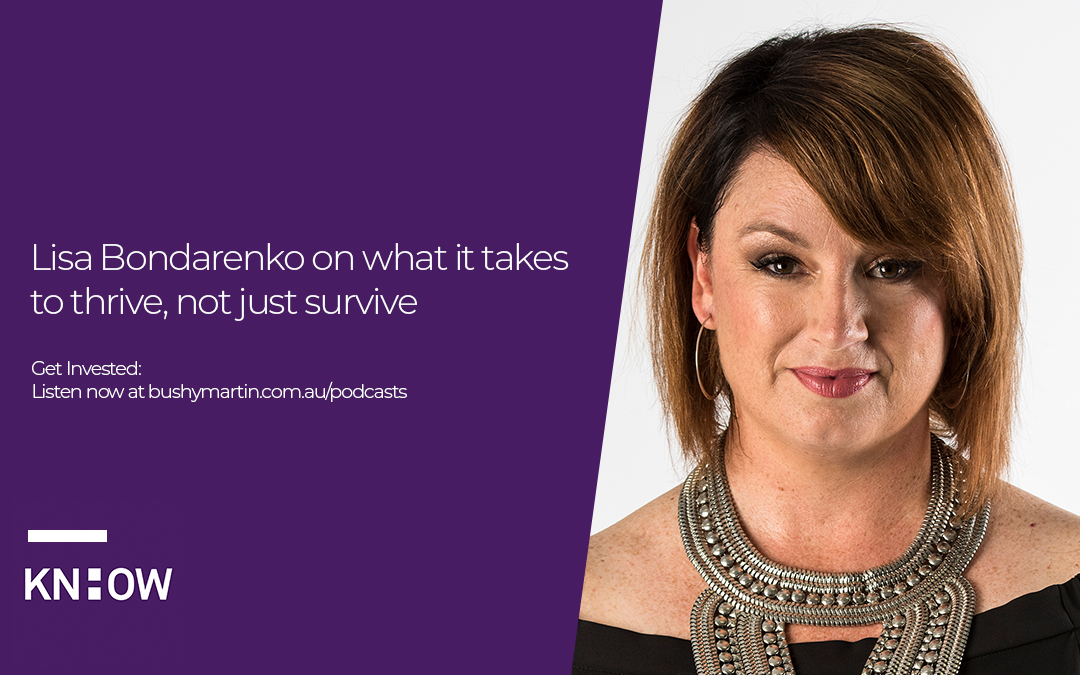 77. Lisa Bondarenko on what it takes to thrive, not just survive