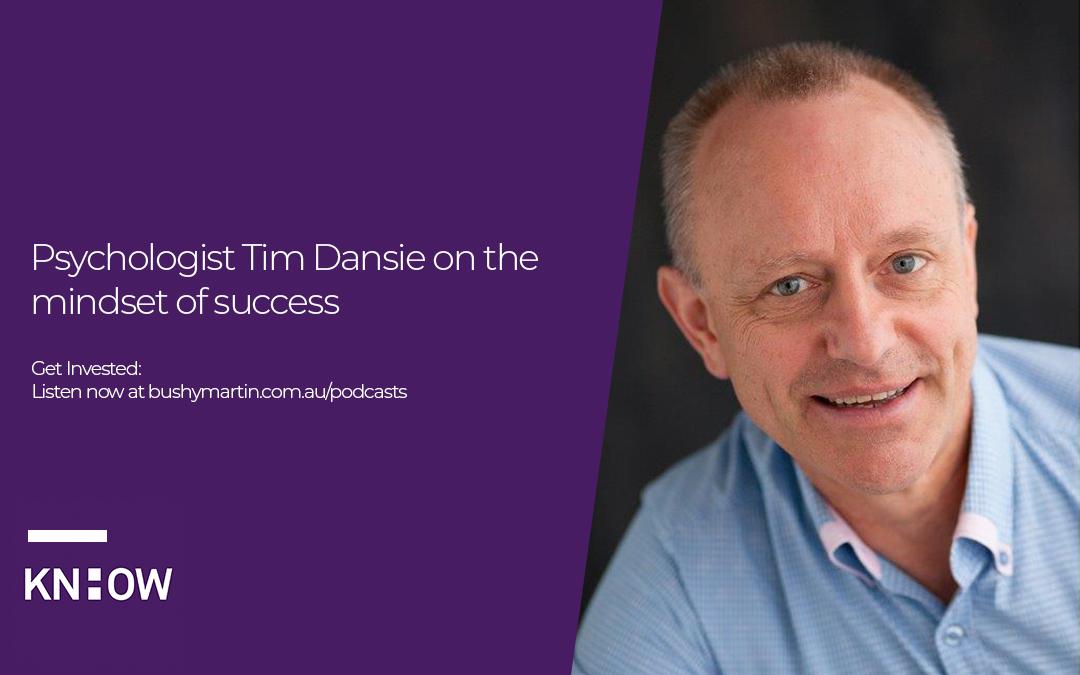 75. Psychologist Tim Dansie on the mindset of success