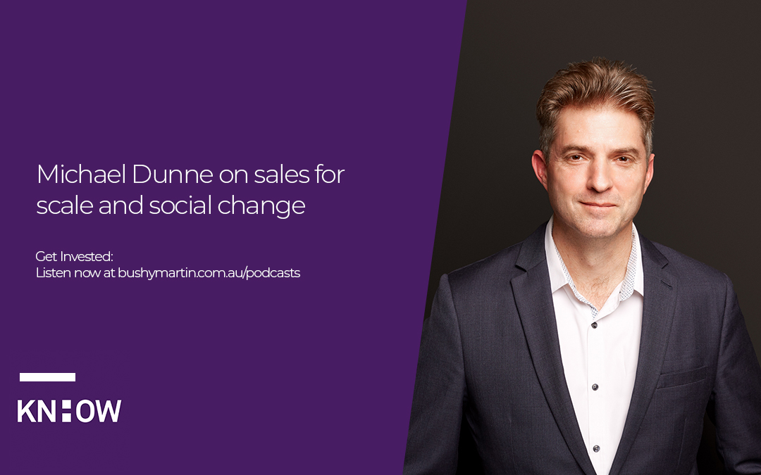 80. Michael Dunne on sales for scale and social change