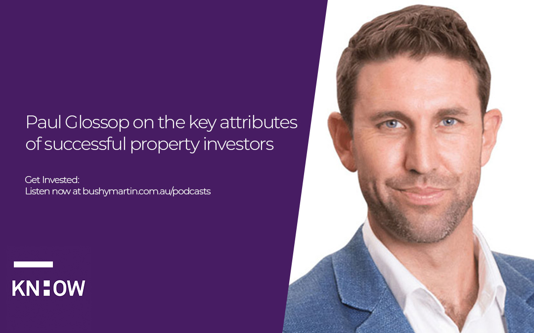 79. Paul Glossop on the key attributes of successful property investors