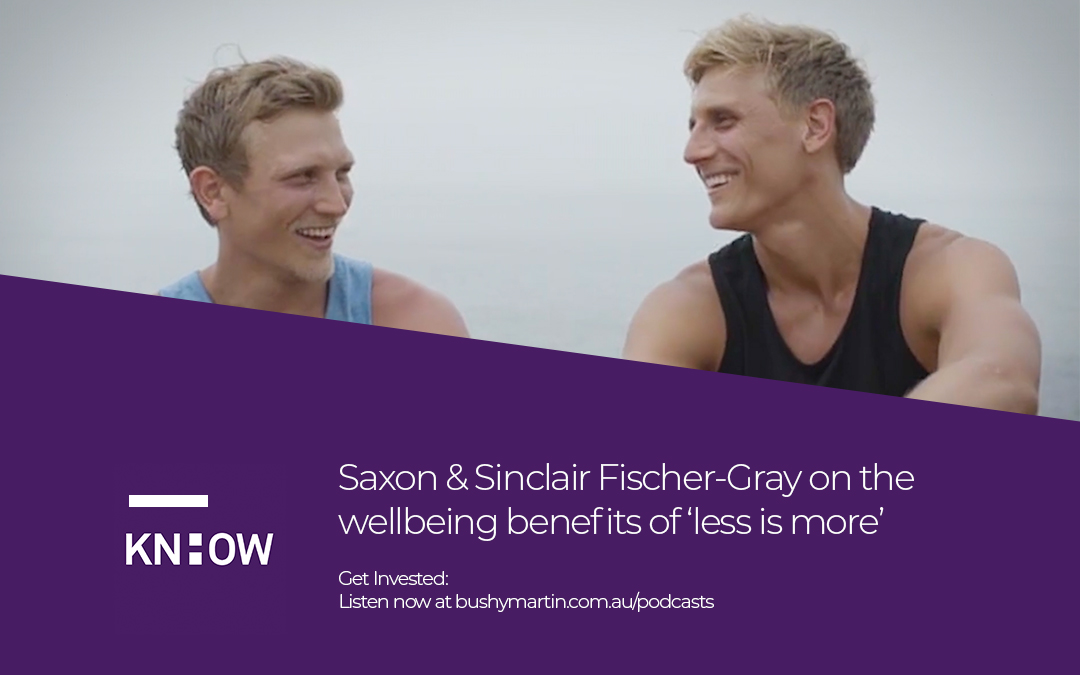 81. Saxon & Sinclair Fischer-Gray on the wellbeing benefits of 'less is more'