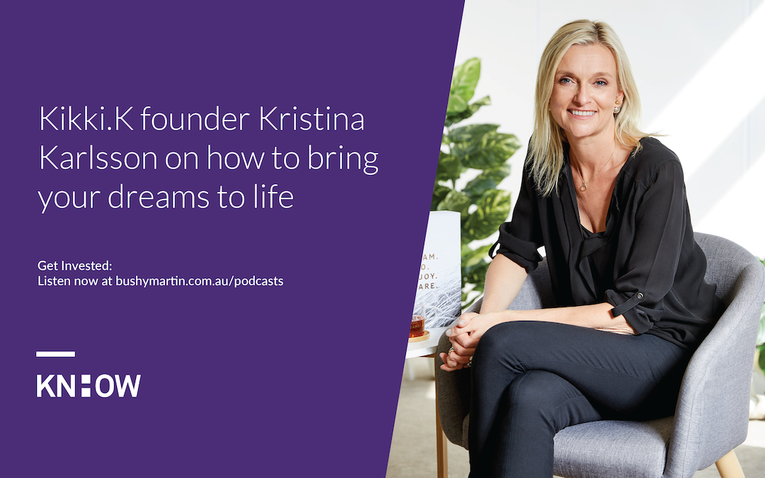 89. Kikki.K founder Kristina Karlsson on how to bring your dreams to life