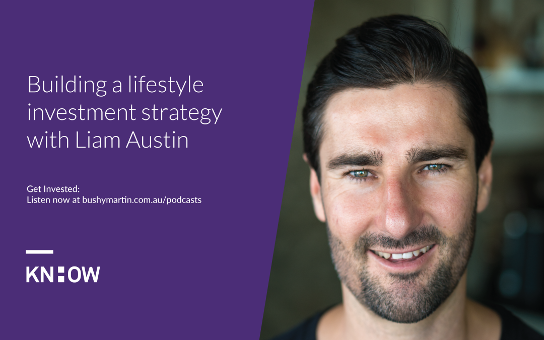 87. Building a lifestyle investment strategy with Liam Austin