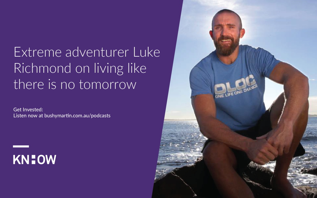 93. Extreme adventurer Luke Richmond on living like there is no tomorrow