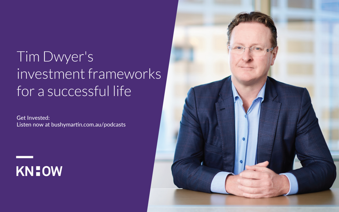 104. Rebroadcast: Tim Dwyer's investment frameworks for a successful life