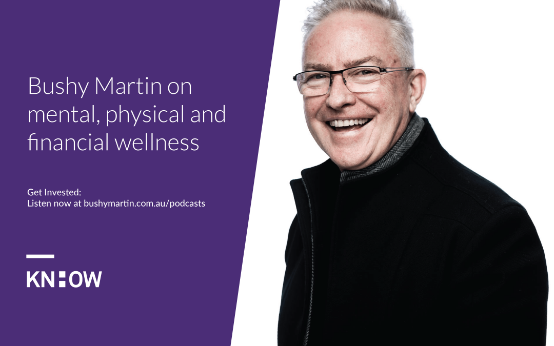 101. Bushy Martin on mental, physical and financial wellness