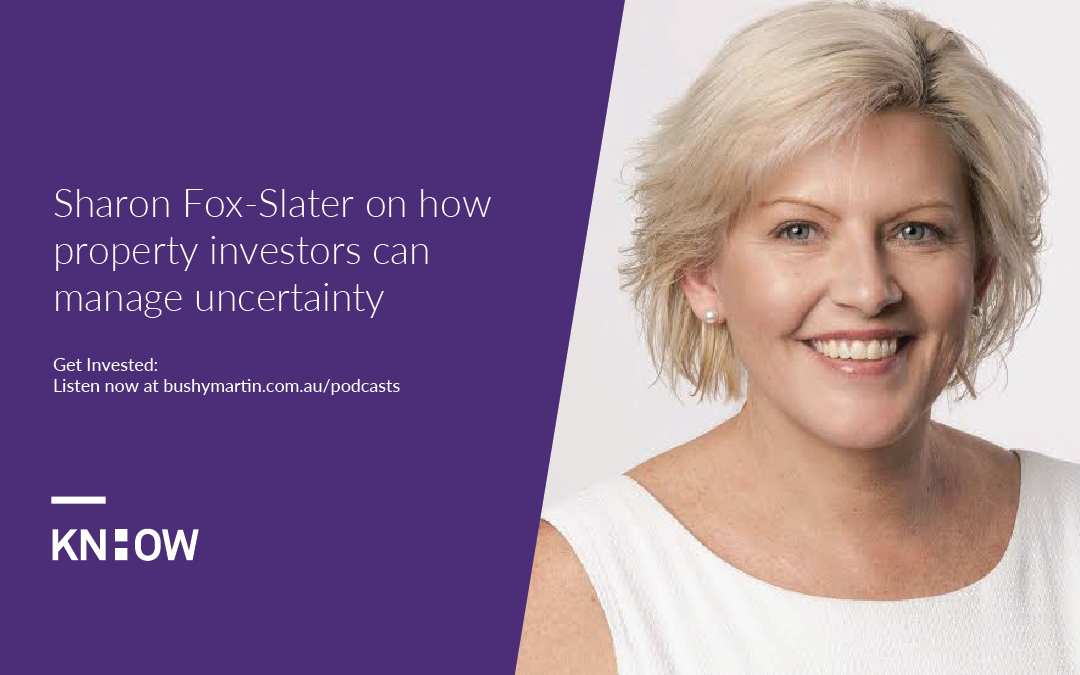 100. Sharon Fox-Slater on how property investors can manage uncertainty