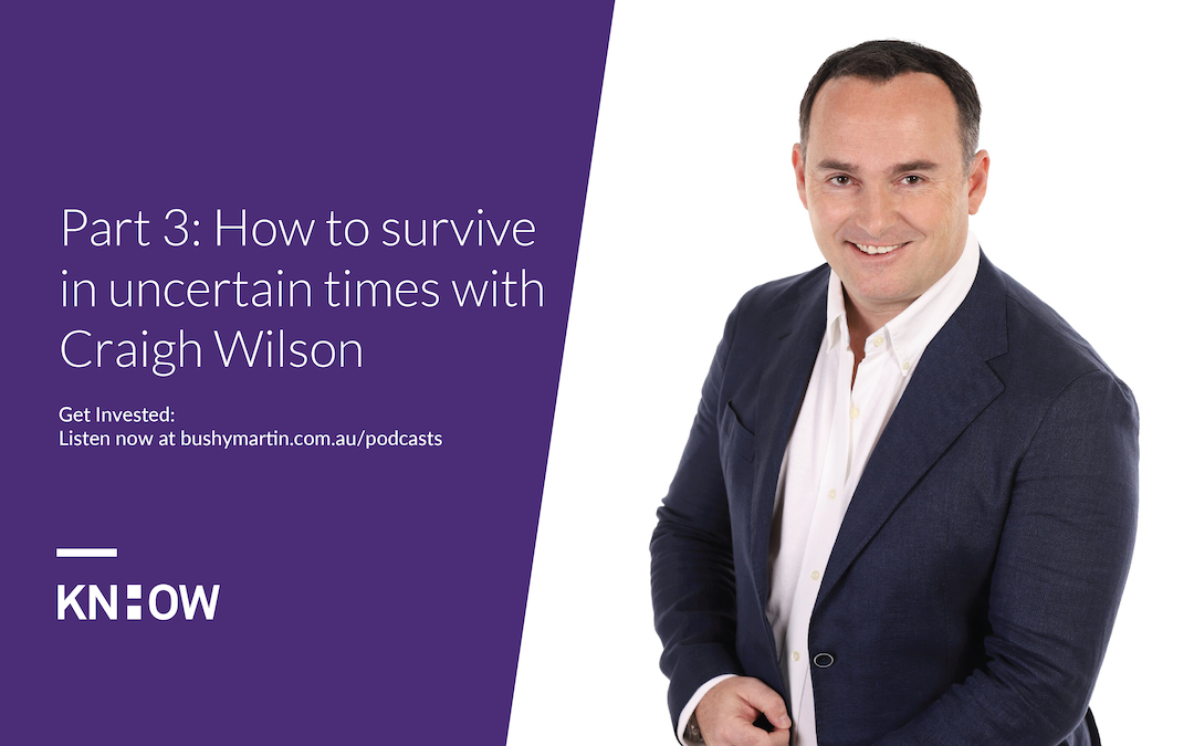 110. Part 3: How to survive in uncertain times with Craigh Wilson