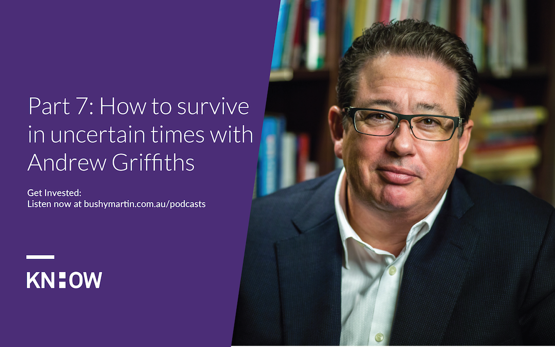 114. Part 7: How to survive in uncertain times with Andrew Griffiths