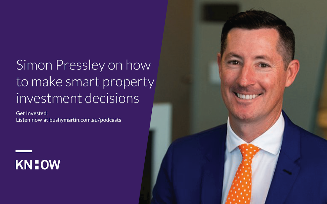 117. Simon Pressley on how to make smart property investment decisions