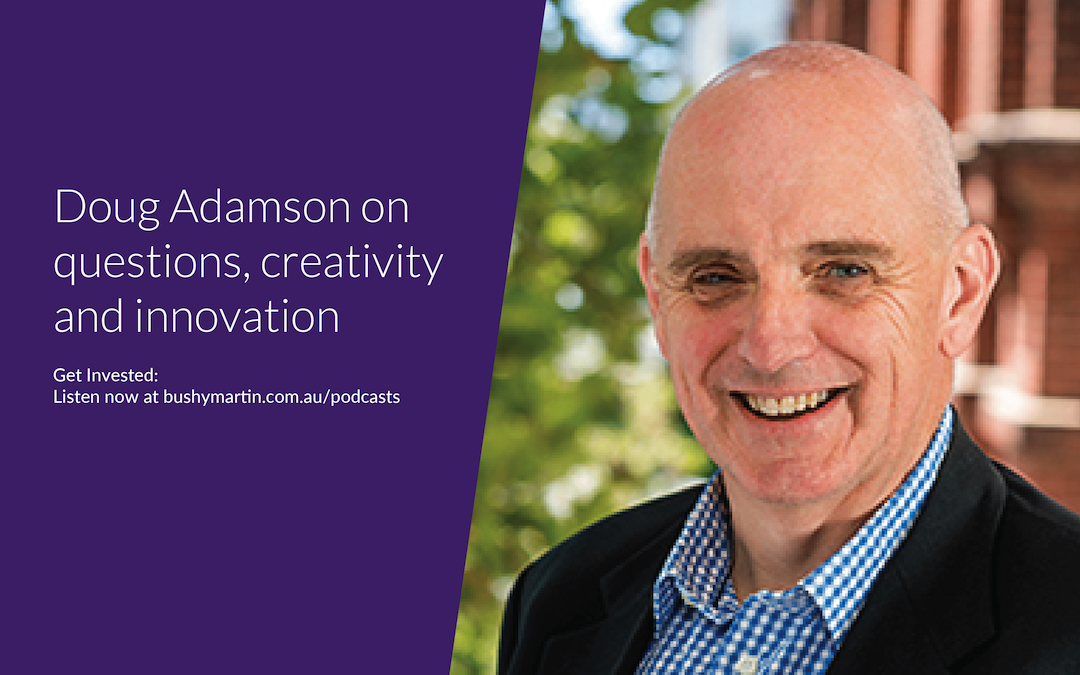 116. Doug Adamson on questions, creativity and innovation