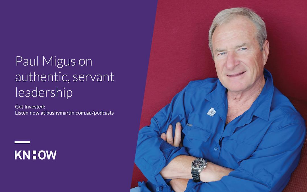 118. Paul Migus on authentic, servant leadership