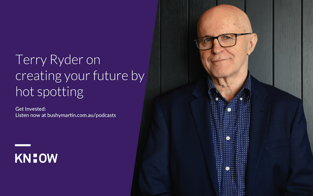 123. Terry Ryder on creating your future by hot spotting