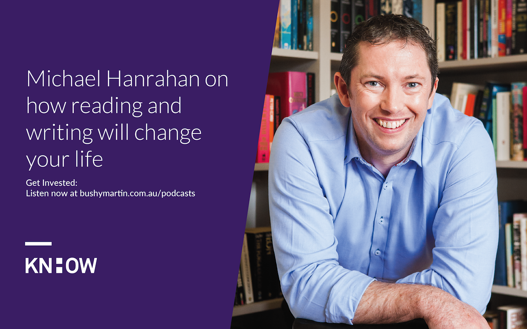 127. Michael Hanrahan on how reading and writing will change your life