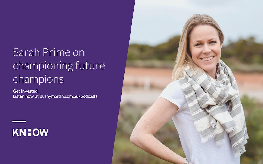 128. Sarah Prime on championing future champions