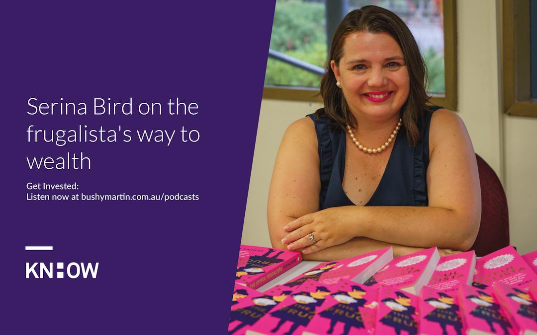 129. Serina Bird on the frugalista's way to wealth