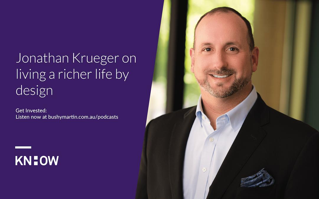 131. Jonathan Krueger on living a richer life by design