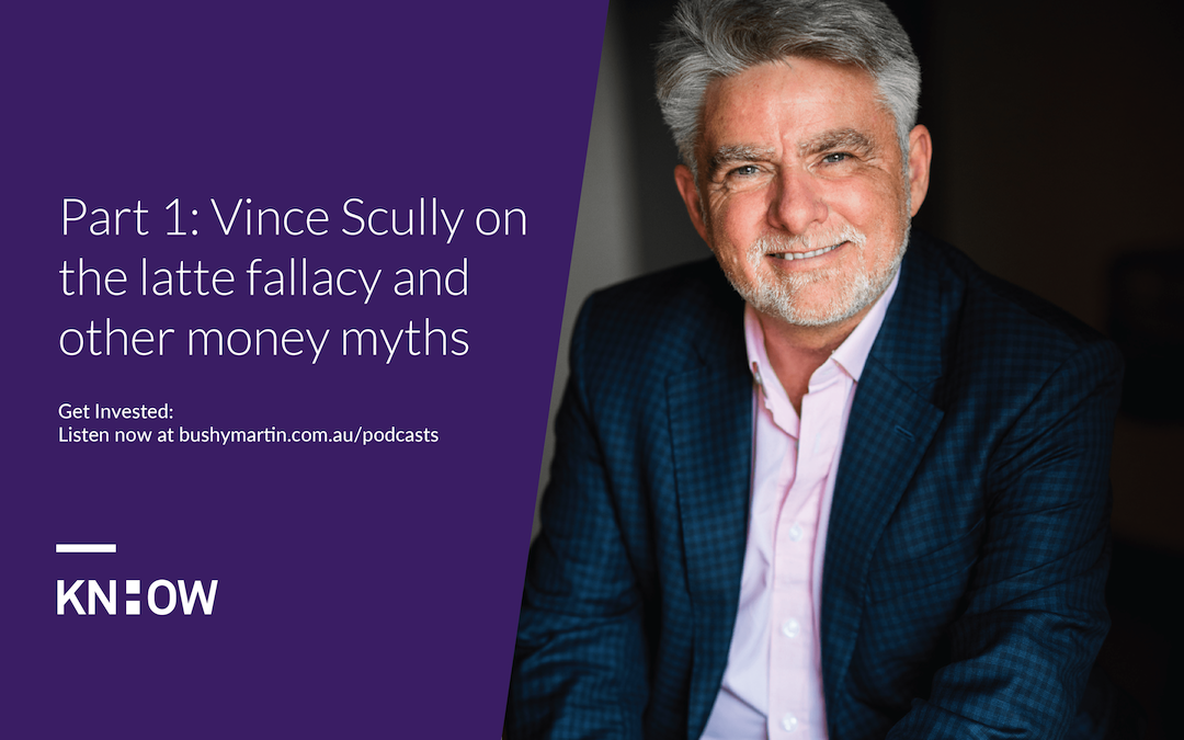 134. Part 1: Vince Scully on the latte fallacy and other money myths