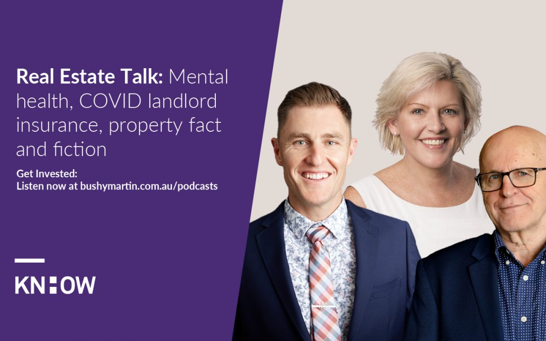 136. Real Estate Talk: Mental health, COVID landlord insurance, property fact and fiction