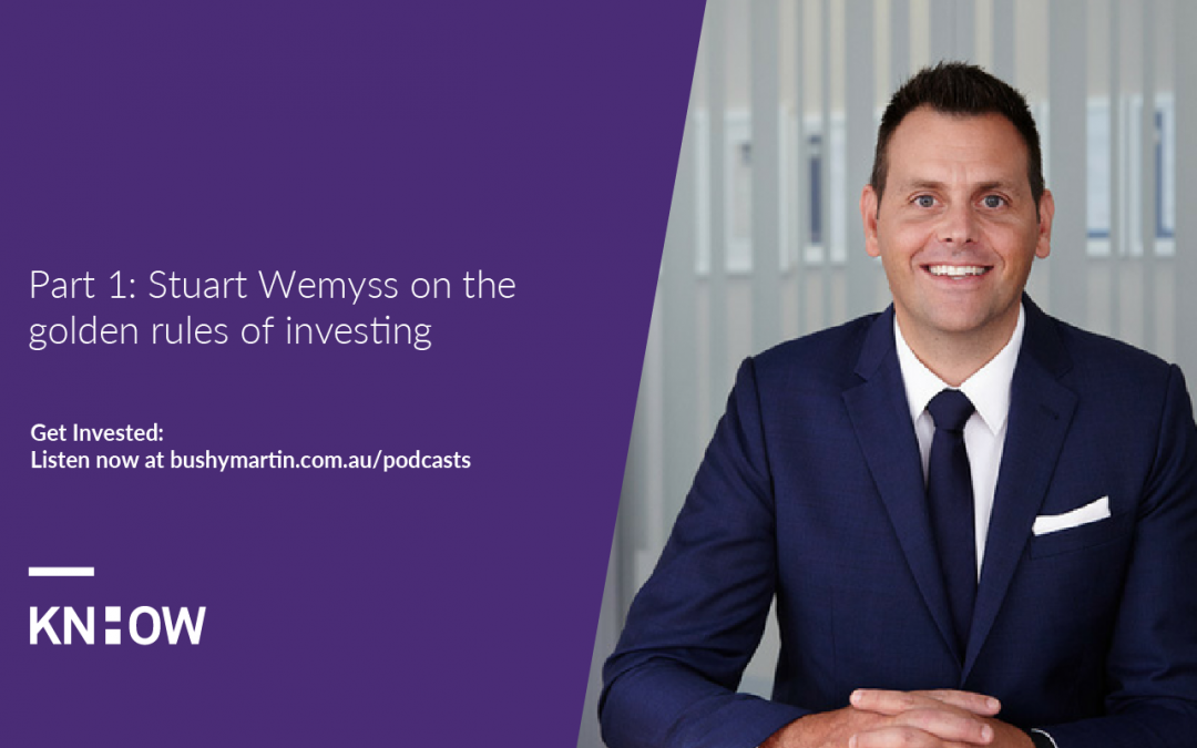 140: Part 1 – Stuart Wemyss on the golden rules of investing