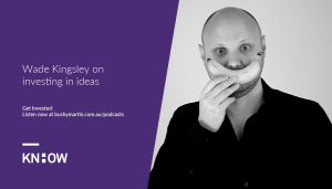 Wade Kingsley investing in ideas